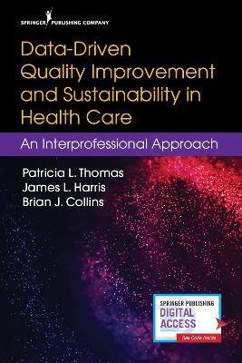 Data-Driven Quality Improvement and Sustainability in Health Care: An Interprofessional Approach book