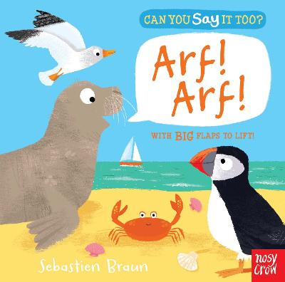 Can You Say It Too? Arf! Arf! by Nosy Crow