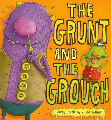 Grunt and the Grouch by Tracey Corderoy