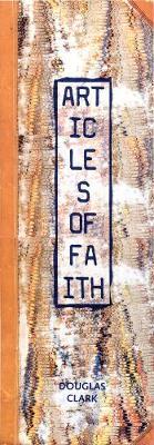 Articles of Faith by Douglas Clark