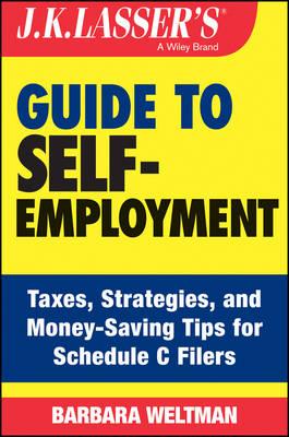 J. K. Lasser's Guide to Self-employment by Barbara Weltman