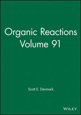 Organic Reactions Volume 91 by Scott E. Denmark
