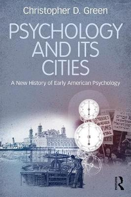Psychology and Its Cities by Christopher D. Green