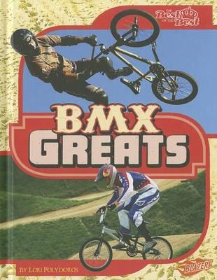 BMX Greats by Lori Polydoros