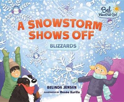 A Snowstorm Shows Off by Belinda Jensen