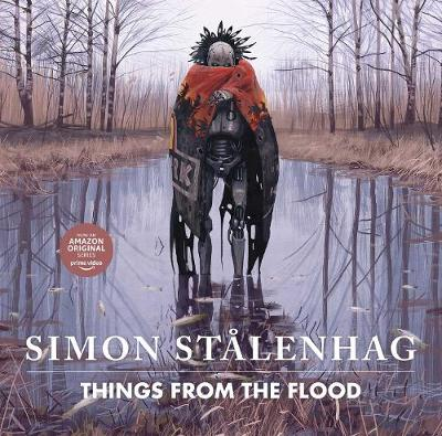 Things from the Flood by Simon Stalenhag