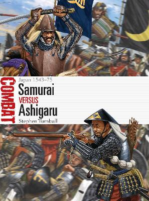 Samurai vs Ashigaru: Japan 1543-75 book