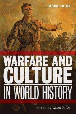 Warfare and Culture in World History, Second Edition book
