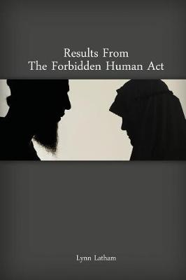 Results from the Forbidden Human ACT by Lynn Latham