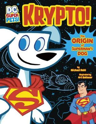 Krypto: The Origin of Superman's Dog by Michael Dahl