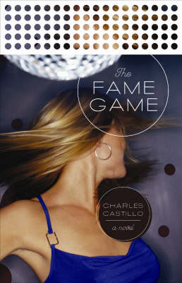 The Fame Game by Charles Casillo