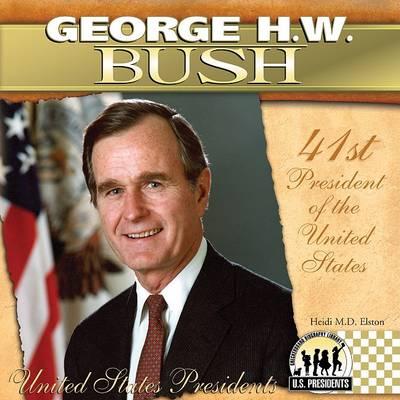 George H. W. Bush by Heidi M D Elston