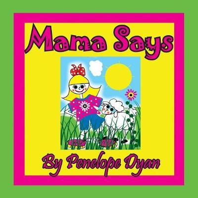 Mama Says by Penelope Dyan