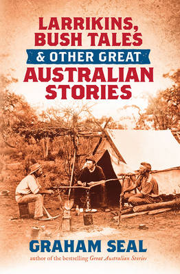 Larrikins, Bush Tales and Other Great Australian Stories book