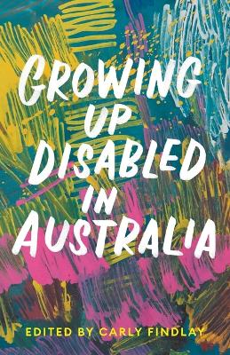 Growing Up Disabled in Australia book