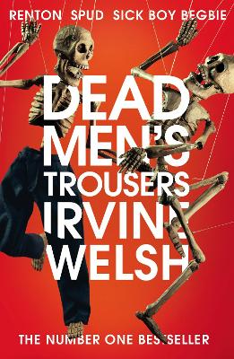 Dead Men's Trousers by Irvine Welsh