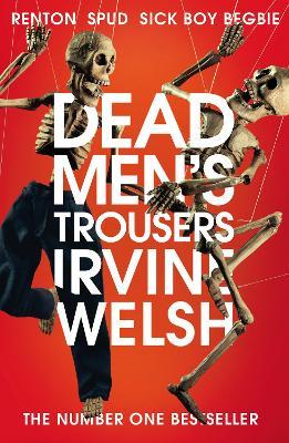 Dead Men's Trousers by Irvine Welsh