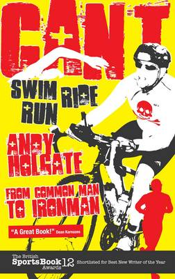 Can't Swim, Can't Ride, Can't Run by Andy Holgate