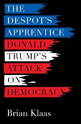 The Despot's Apprentice by Brian Klaas
