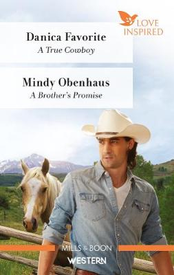 A True Cowboy/A Brother's Promise book