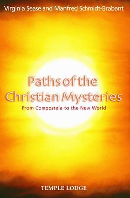 Paths of the Christian Mysteries by Virginia Sease