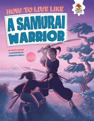 How to Live Like a Samurai Warrior by John Farndon