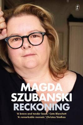 Reckoning: A Memoir by Magda Szubanski