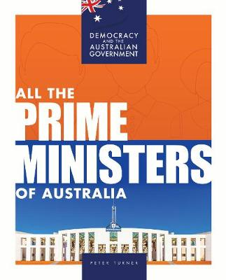 All the Prime Ministers of Australia by Peter Turner