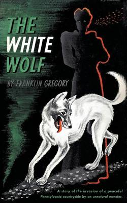 The White Wolf (Valancourt 20th Century Classics) by Franklin Long Gregory