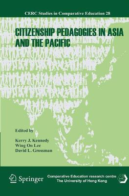 Citizenship Pedagogies in Asia and the Pacific by Kerry J. Kennedy