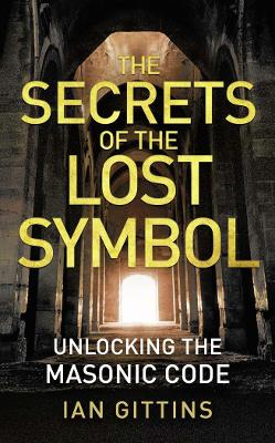 The Secrets of the Lost Symbol by Ian Gittins