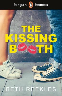 Penguin Readers Level 4: The Kissing Booth (ELT Graded Reader) by Beth Reekles