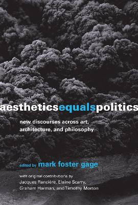 Aesthetics Equals Politics: New Discourses across Art, Architecture, and Philosophy book