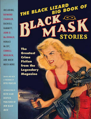 The Black Lizard Big Book of Black Mask Stories by Otto Penzler