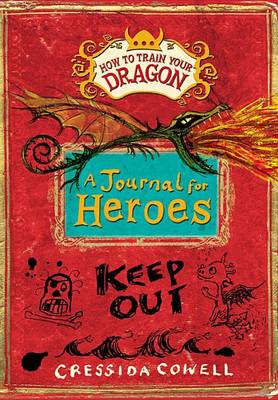 How to Train Your Dragon: A Journal for Heroes by Cressida Cowell