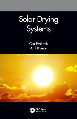 Solar Drying Systems by Om Prakash