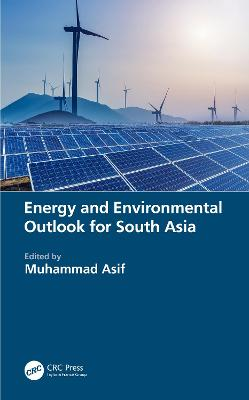 Energy and Environmental Outlook for South Asia by Muhammad Asif