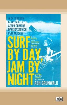 Surf By Day, Jam By Night by Ash Grunwald