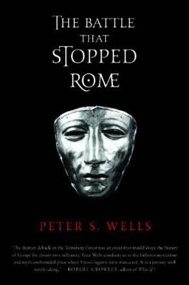 Battle That Stopped Rome by Peter S. Wells