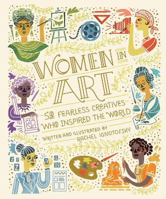 Women In Art: 50 Fearless Creatives Who Inspired the World book