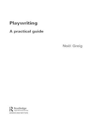 Playwriting by Noel Greig