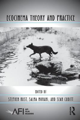 Ecocinema Theory and Practice by Stephen Rust