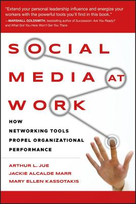 Social Media at Work by Arthur L. Jue