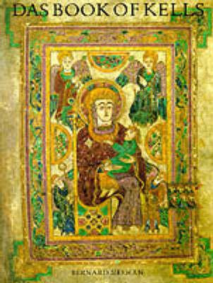 Das Book of Kells: Ein Meisterwerk Fruhirischer Buchmalerei im Trinity College in Dublin by Bernard Meehan
