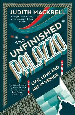 The Unfinished Palazzo by Judith Mackrell