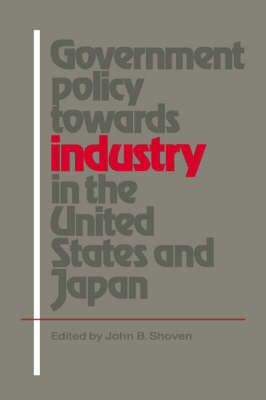Government Policy towards Industry in the United States and Japan book