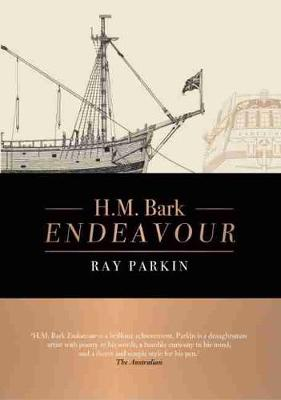 H.M. Bark Endeavour Updated Edition by Ray Parkin