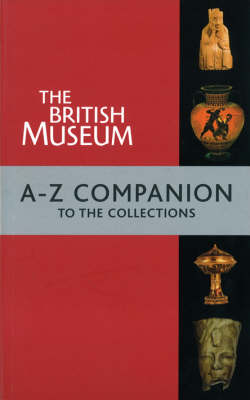 British Museum A-Z Companion by Marjorie L. Caygill