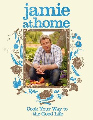 Jamie at Home by Jamie Oliver