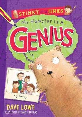 Stinky and Jinks: My Hamster Is A Genius by Dave Lowe